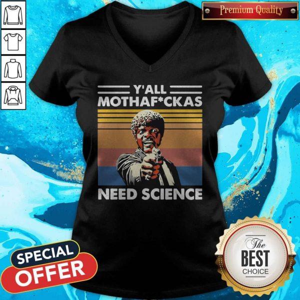 Sam Jackson Y_all Mothafuckas Need Science Vintage V- neck