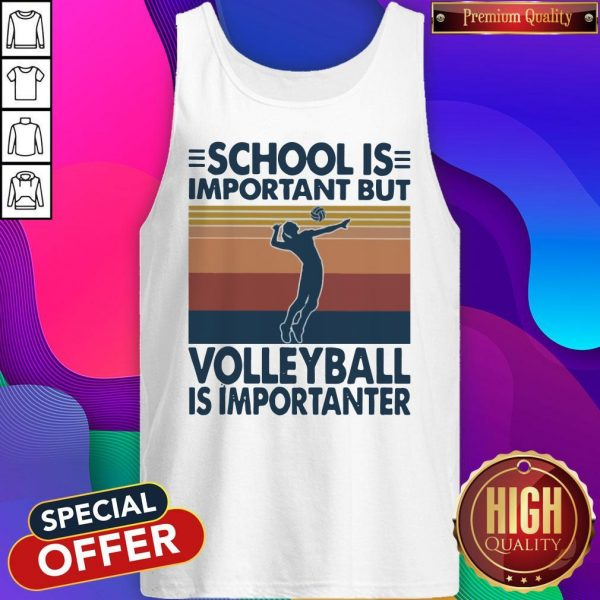 School Is Important But Volleyball Is Importanter Vintage Tank Top