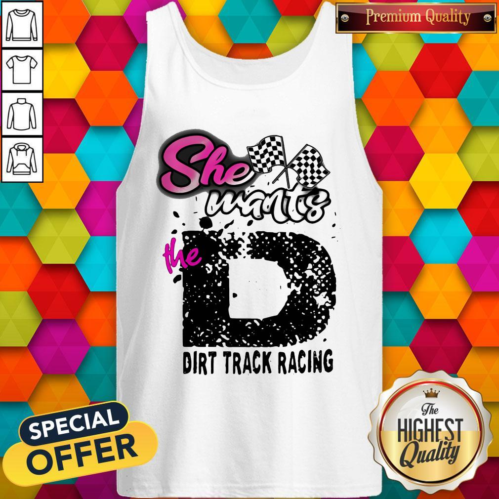 She Wants The D Dirt Track Racing Tank Top