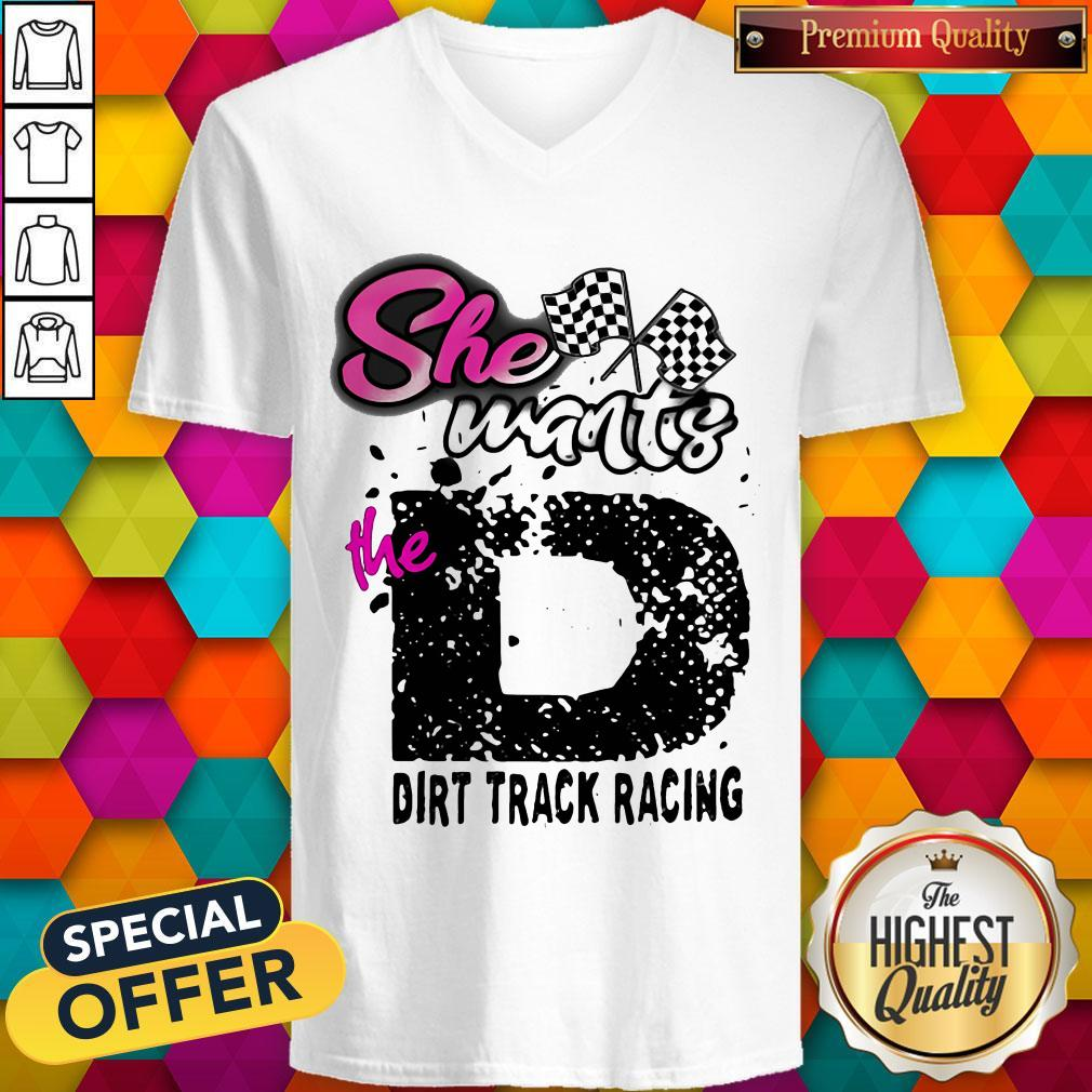 She Wants The D Dirt Track Racing V- neck
