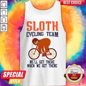 Sloth Cycling Team We Will Get There When We Get There Tank Top