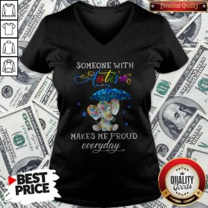 Someone With Autism Makes Me Proud Everday V- neck