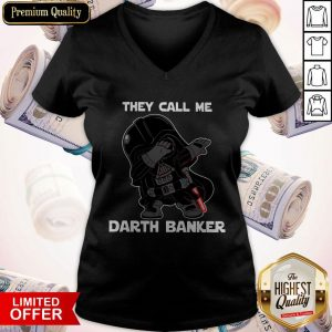 Star War Darth Vader They Call Me Darth Banker V- neck