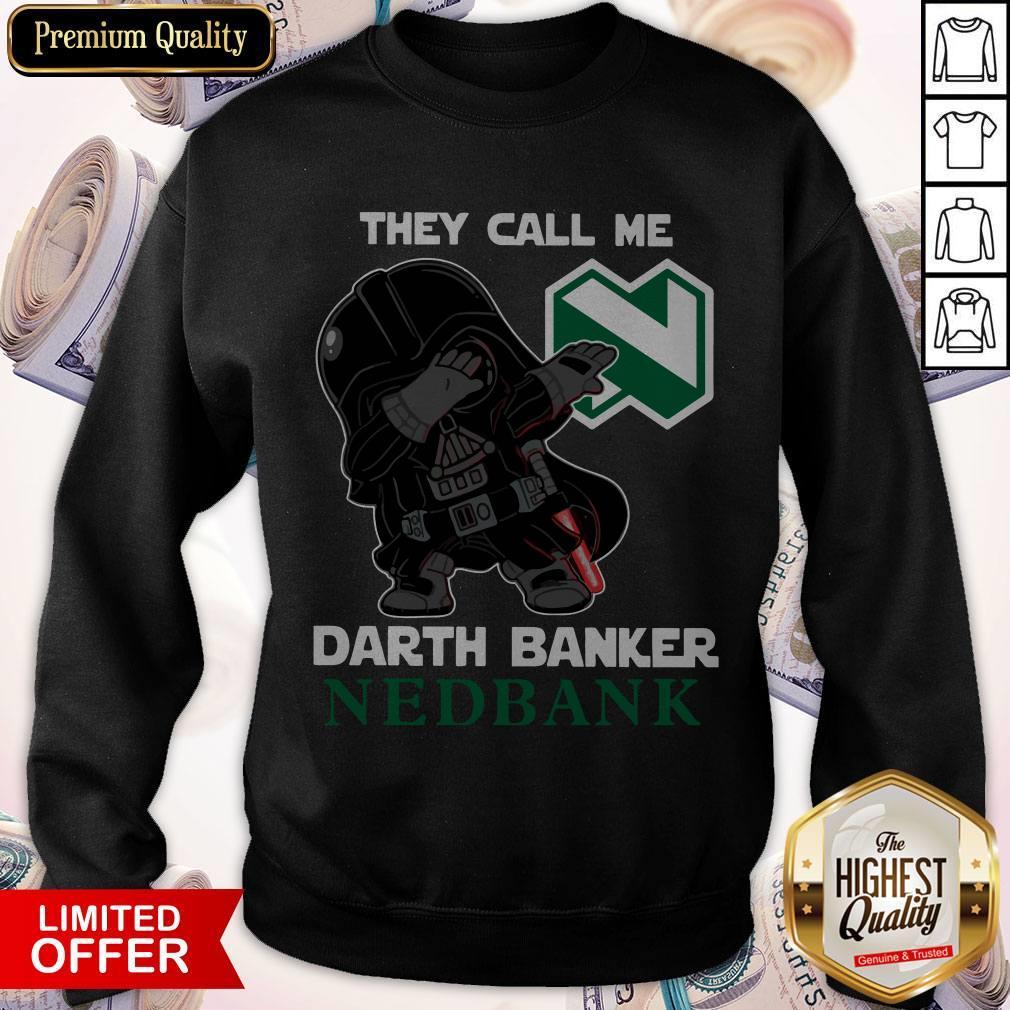 Star War Darth Vader They Call Me Darth Banker Nedbank Sweatshirt