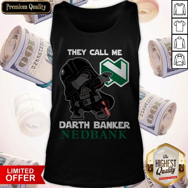Star War Darth Vader They Call Me Darth Banker Nedbank Tank Top