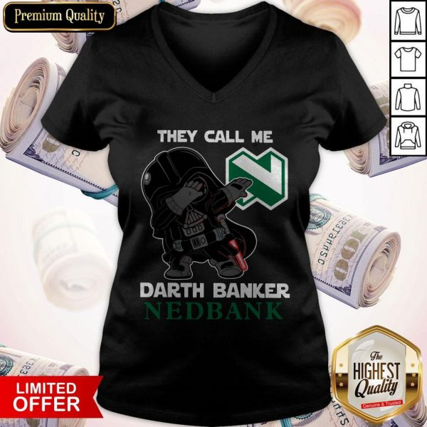 Star War Darth Vader They Call Me Darth Banker Nedbank V- neck