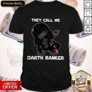 Star War Darth Vader They Call Me Darth Banker Shirt