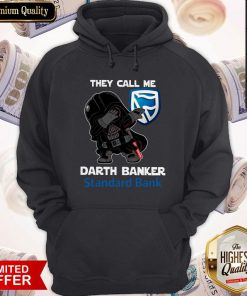 Star War Darth Vader They Call Me Darth Banker Standard Bank Hoodie