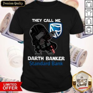 Star War Darth Vader They Call Me Darth Banker Standard Bank Shirt