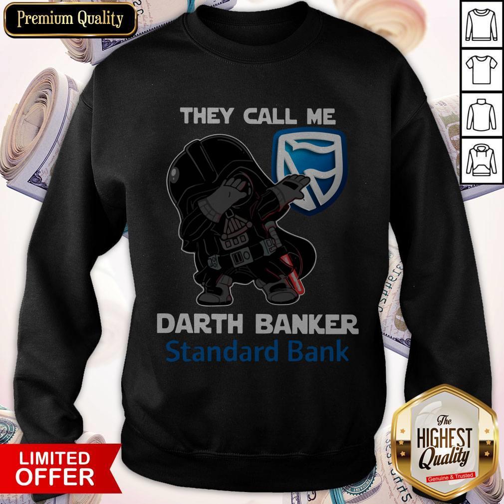 Star War Darth Vader They Call Me Darth Banker Standard Bank Sweatshirt