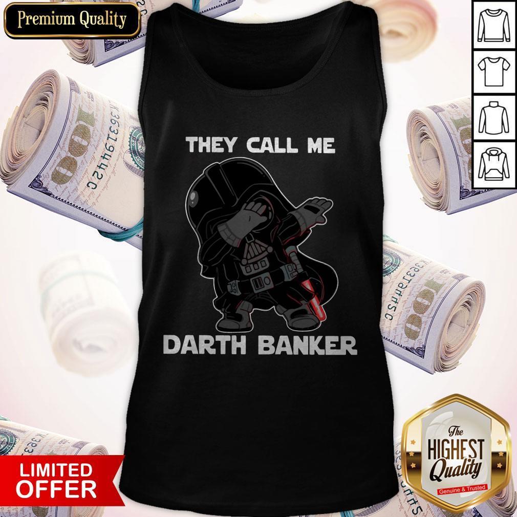 Star War Darth Vader They Call Me Darth Banker Tank Top