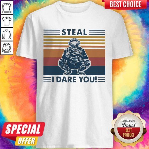 Steal I Dare You Man Vintage Shirt