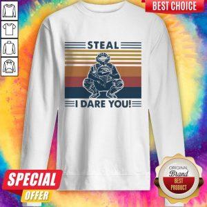 Steal I Dare You Man Vintage Sweatshirt