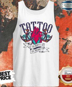 Tattoo Is Always In My Heart Tank Top