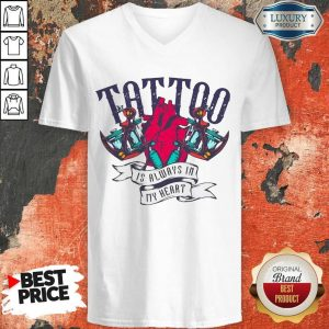 Tattoo Is Always In My Heart V- neck