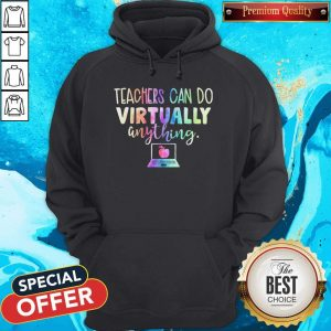 Teachers Can Do Virtually Anything Computer Hoodiea