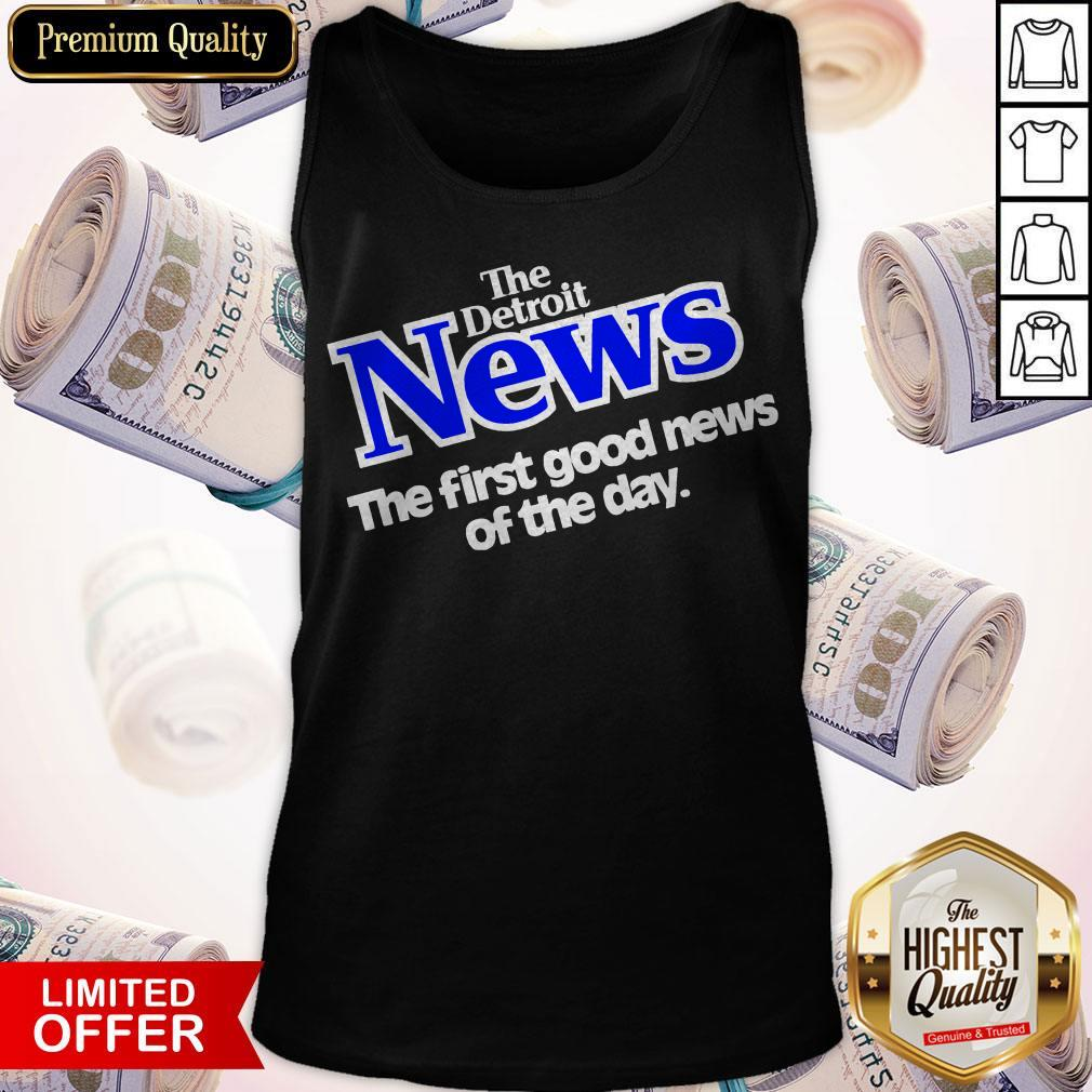 The Detroit News The First Good News Of The Day Tank Top