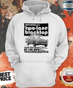 Their World Is A Two Lane Blacktop Hoodiea