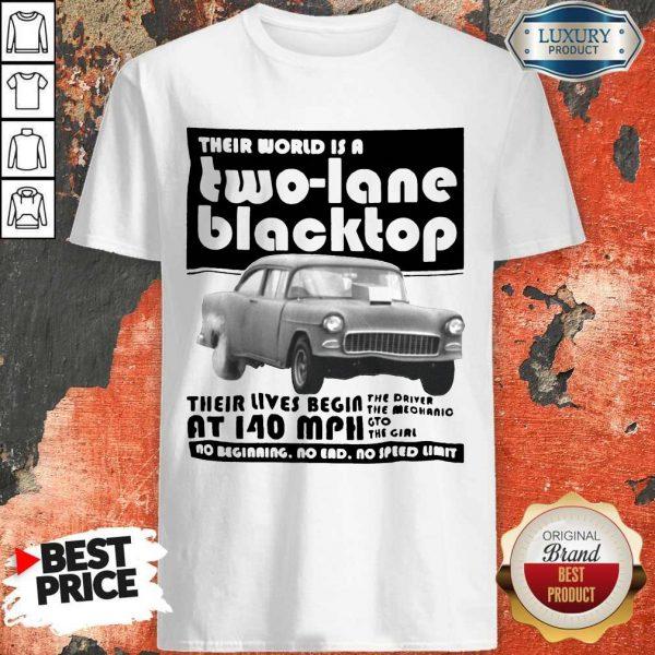 Their World Is A Two Lane Blacktop Shirt