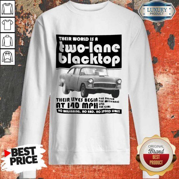 Their World Is A Two Lane Blacktop Sweatshirt