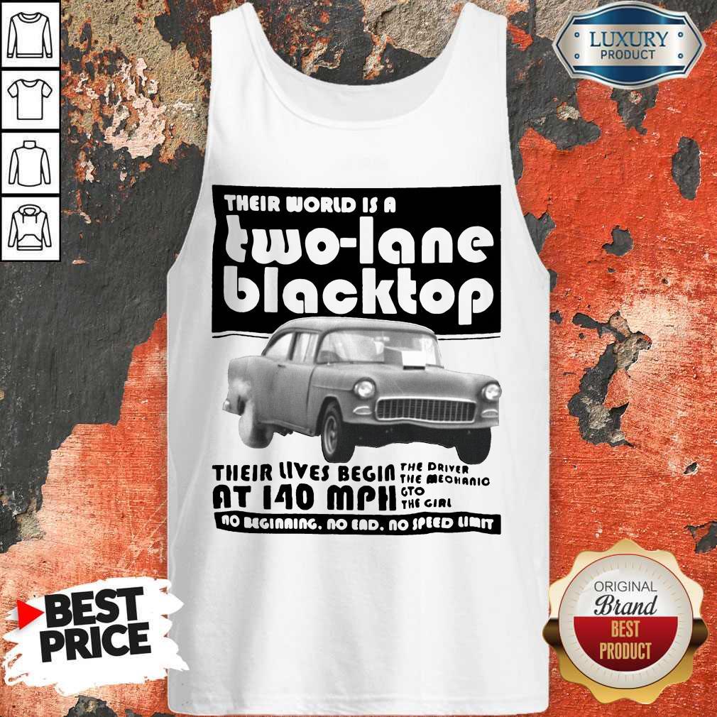 Their World Is A Two Lane Blacktop Tank Top