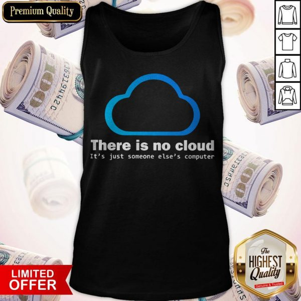 There Is No Cloud It'S Just Someone Else'S Computer Tank Top