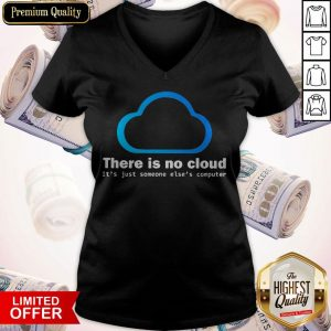 There Is No Cloud It'S Just Someone Else'S Computer V- neck