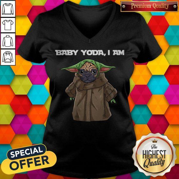 Top Baby Yoda I Am Pug V- neck