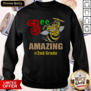 Top Bee Amazing #2nd Grade Sweatshirt