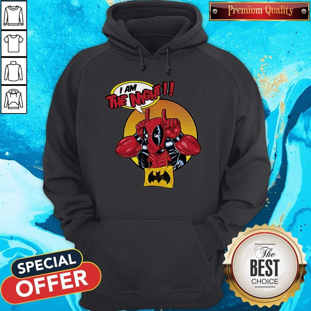 Top Deadpool I Am The Night Hoodie