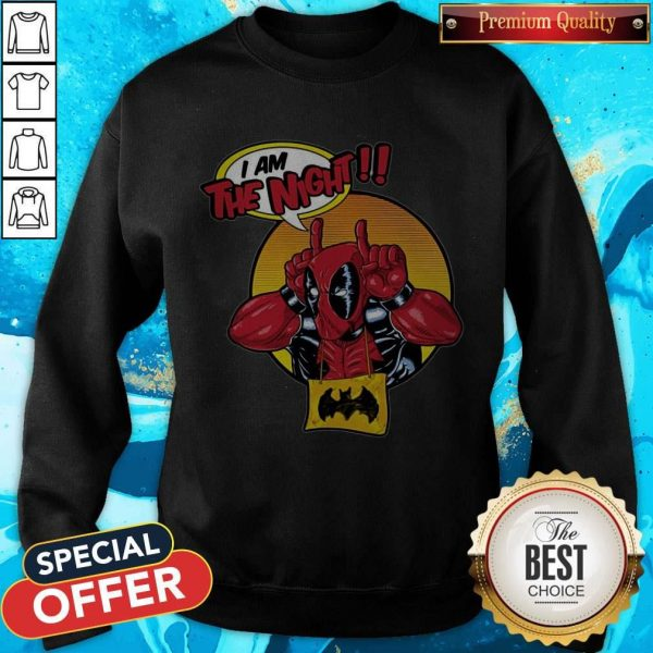 Top Deadpool I Am The Night Sweatshirt