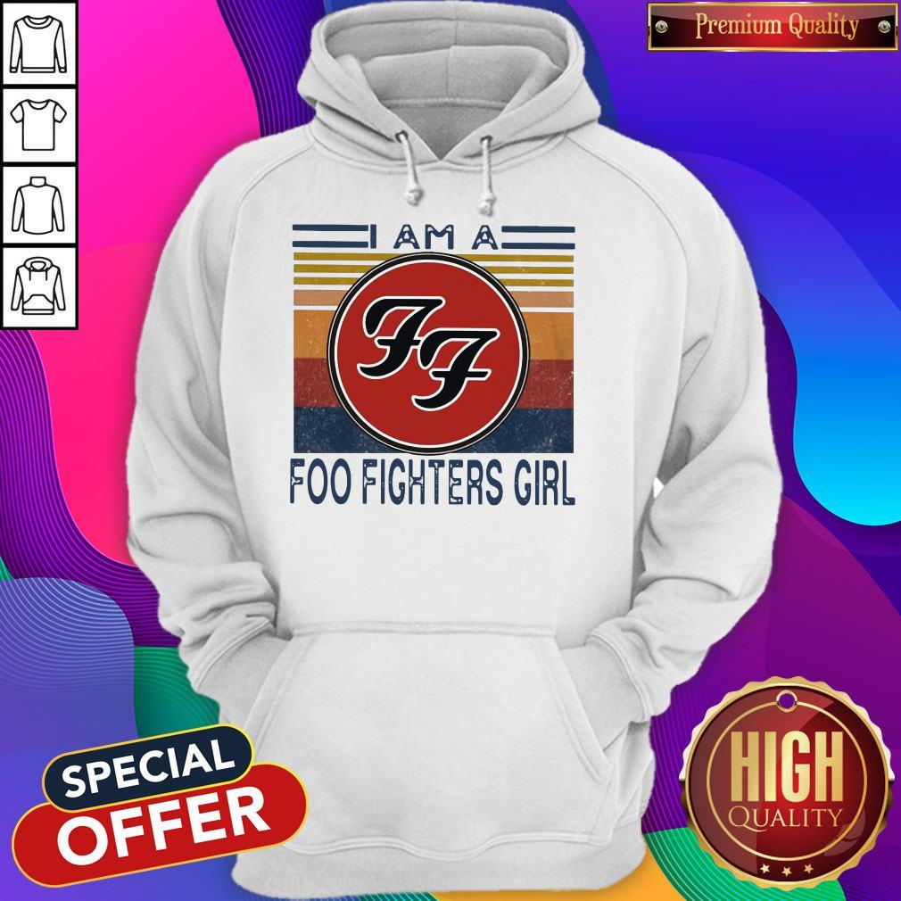 Top I Am A Foo Fighters Girl Vintage Hoodiea