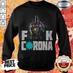 Top Infinity Gauntlet Fuck Corona Sweatshirt