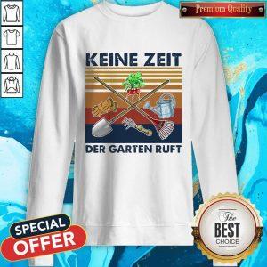 Top Keine Zeit Der Garten Ruft Vintage Retro Sweatshirt