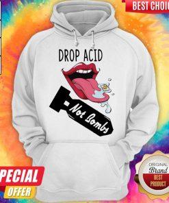 Top Lips Drop Acid Not Bombs Hoodiea