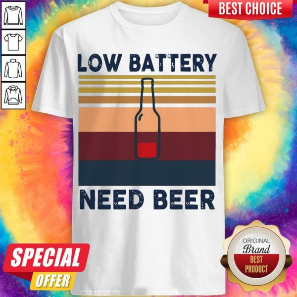 Top Low Battery Need Beer Vintage Retro Shirt