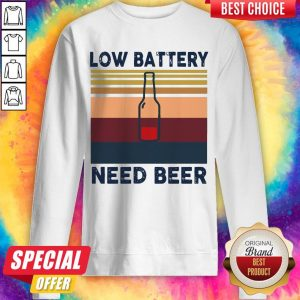 Top Low Battery Need Beer Vintage Retro Sweatshirt