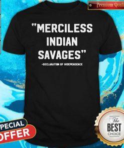 Top Merciless Indian Savages Shirt