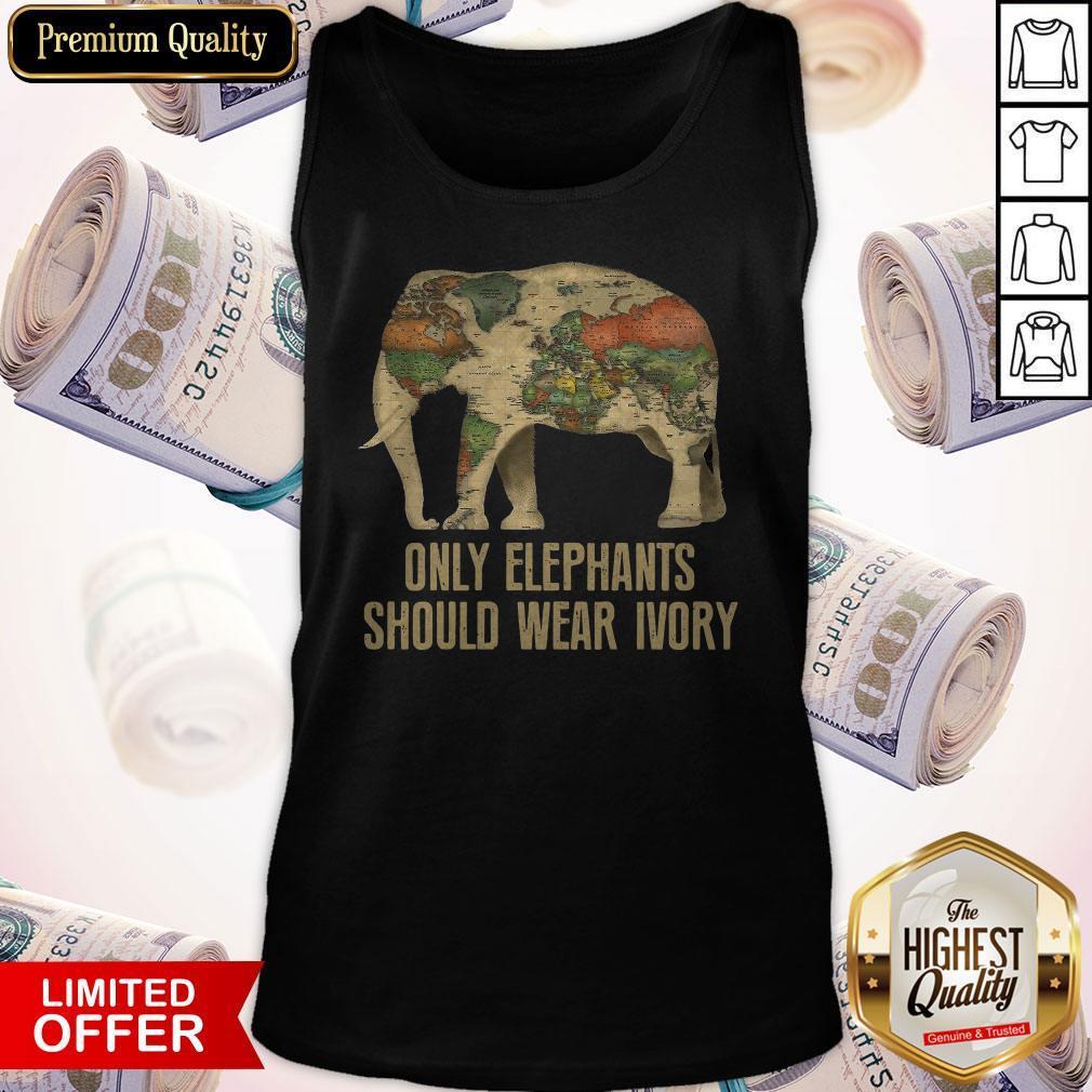 Top Only Elephants Should Wear Ivory Tank Top