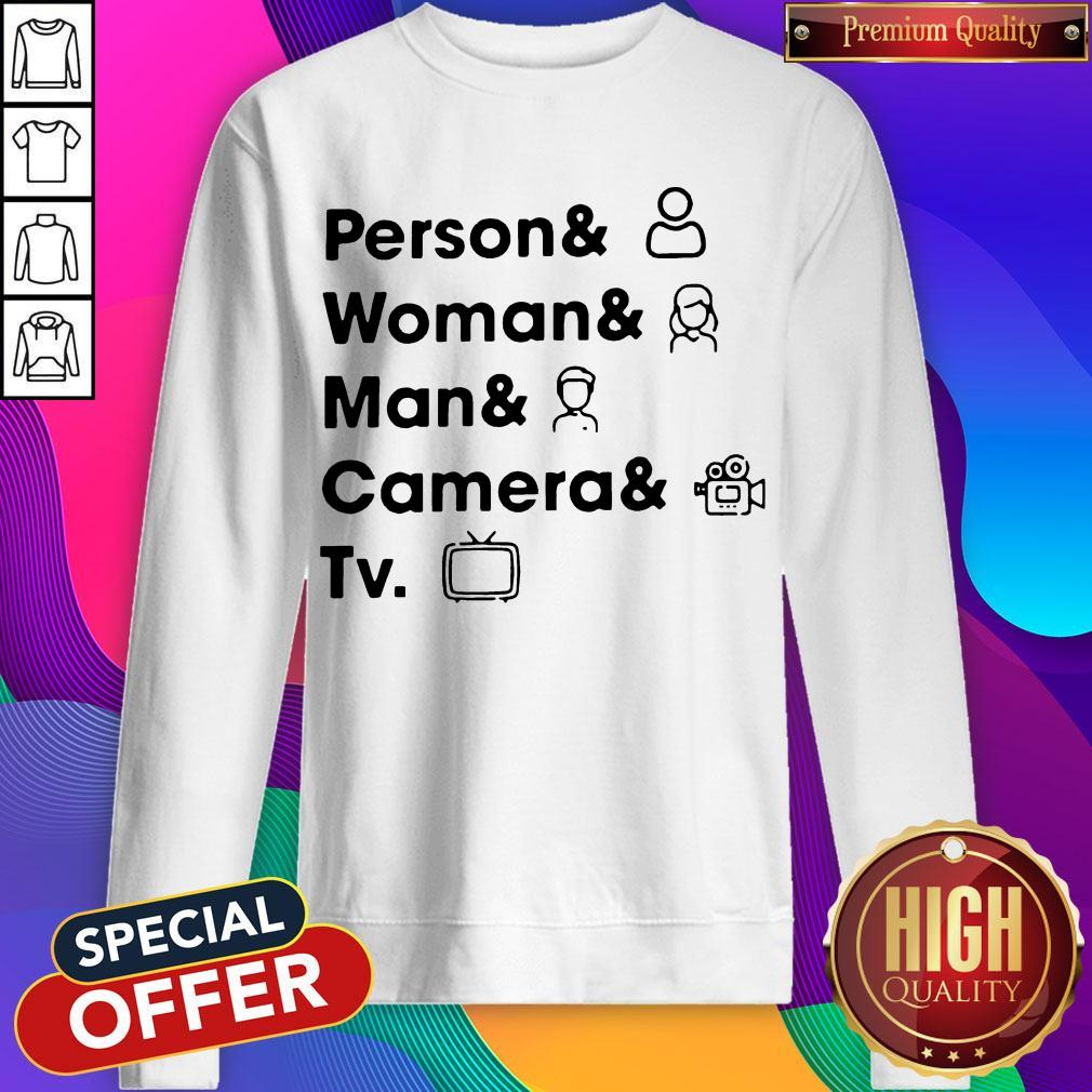 Top Person Woman Man Camera TV Sweatshirt
