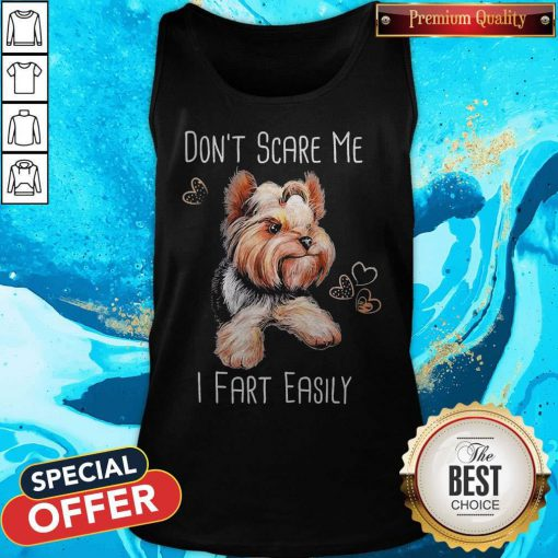 Tzu Don't Scare Me I Fart Easily Tank Top