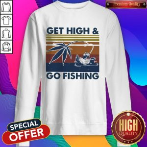Weed Get High And Go Fishing Vintage Sweatshirt