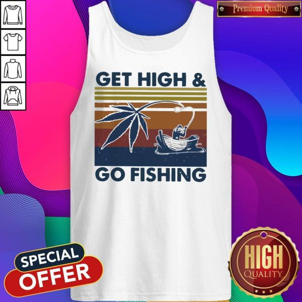 Weed Get High And Go Fishing Vintage Tank Top