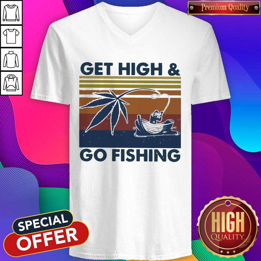 Weed Get High And Go Fishing Vintage V- neck