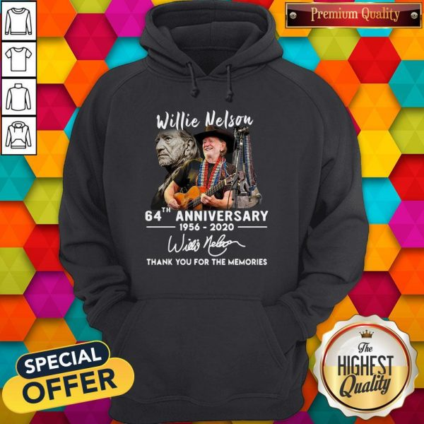 Willie Nelson 64th Anniversary 1956 2020 Thank You For The Memories Signature Hoodiea