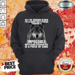 Wolf As I've Grown Older I've Learned That Pleasing Everyone Is Impossible Hoodiea