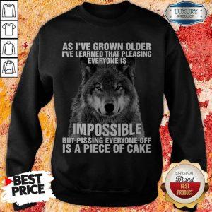 Wolf As I've Grown Older I've Learned That Pleasing Everyone Is Impossible Sweatshirt