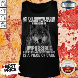 Wolf As I've Grown Older I've Learned That Pleasing Everyone Is Impossible Tank Top
