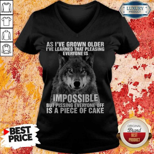 Wolf As I've Grown Older I've Learned That Pleasing Everyone Is Impossible V- neck