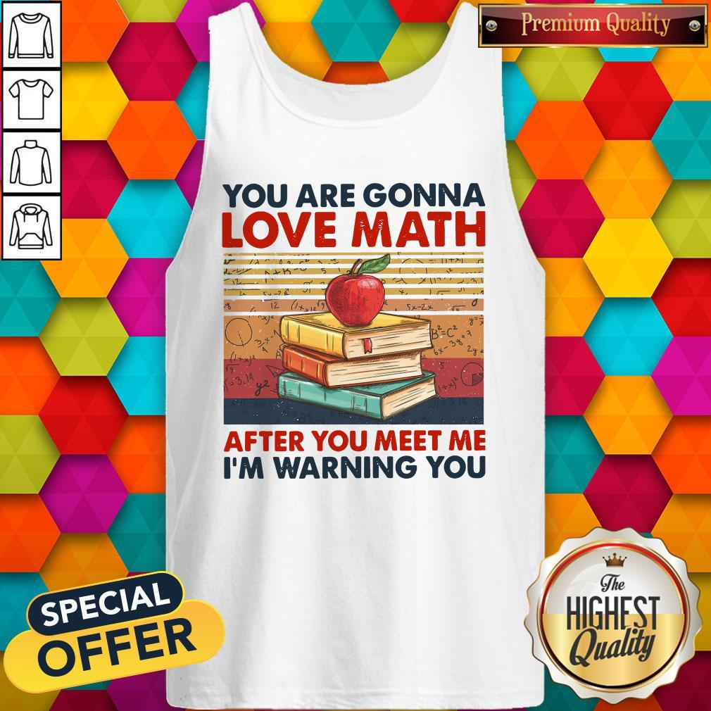 You Are Gonna Love Math After You Meet Me I'm Warning You Vintage Tank Top